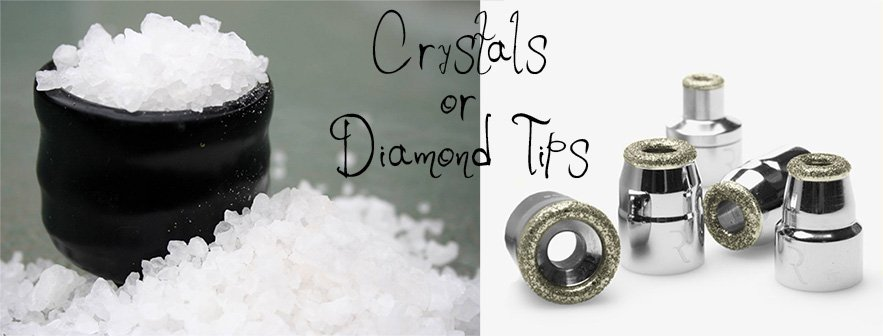 crystals or diamond tips