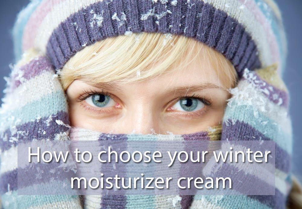 How to choose your winter moisturizer cream