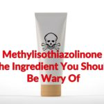 Cosmetics Methylisothiazolinone The Ingredient You Should Be Wary Of