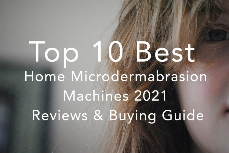 Best Home Microdermabrasion Machines