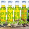 Read This Before Applying Any Vegetable Oil to Your Skin